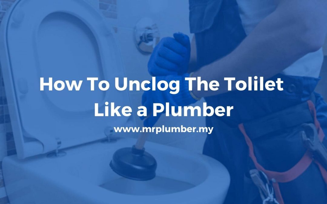 How To Unclog The Toilet