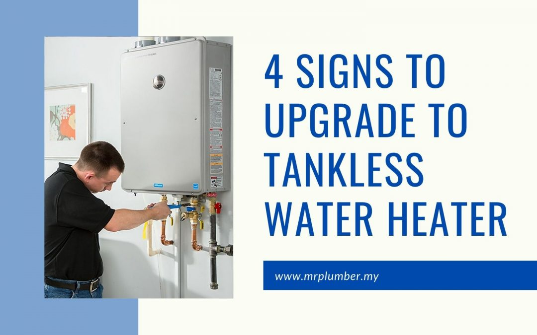 4 Signs To Upgrade To Tankless Water Heater
