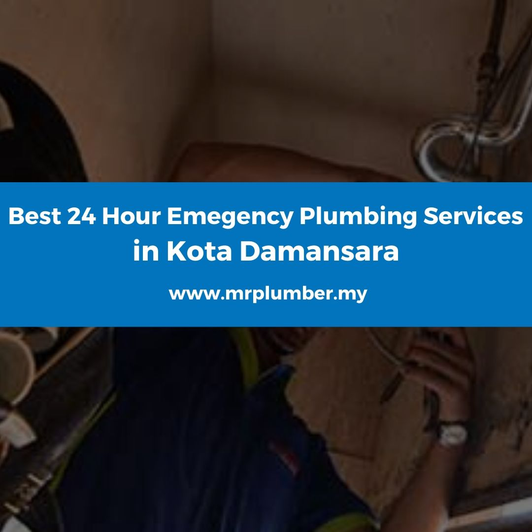 Emergency Plumbing Services Kota Damansara