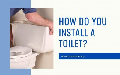 How Do You Install a Toilet? [ Feb 2021 ]