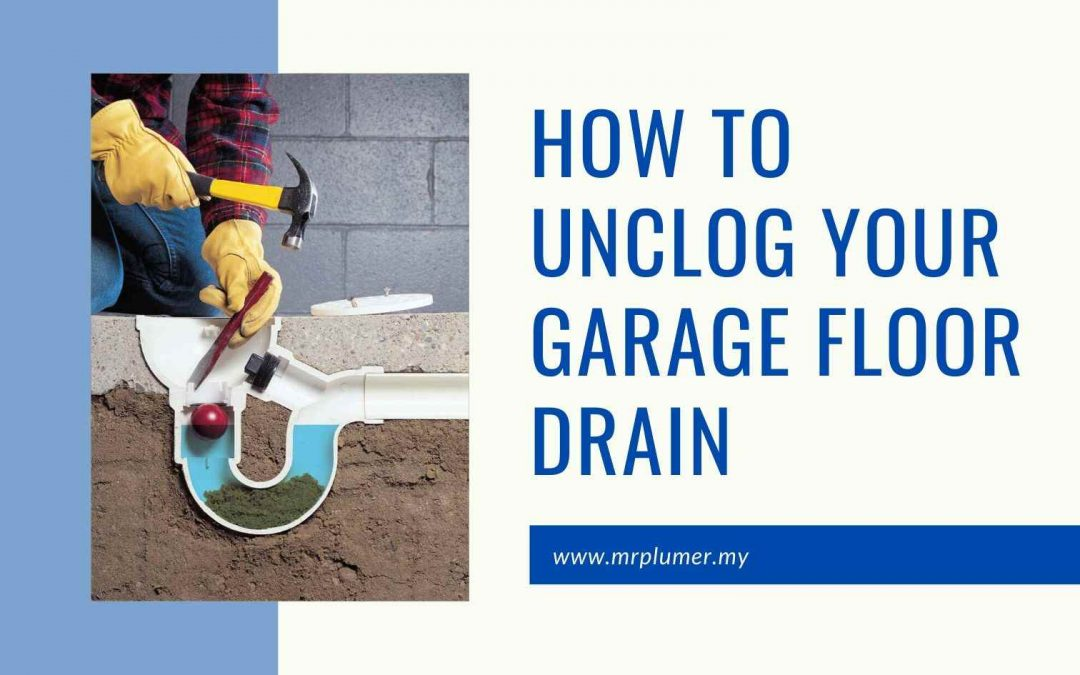 How To Unclog Your Garage Floor Drain [ Sep 2020 ]