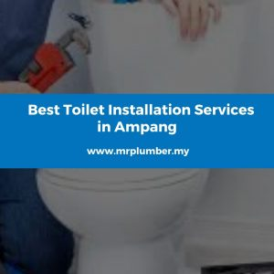 Toilet Installation Services in Ampang