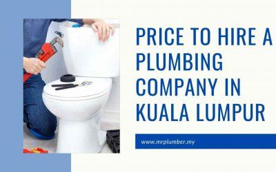 Price to Hire a Plumbing Company in Kuala Lumpur