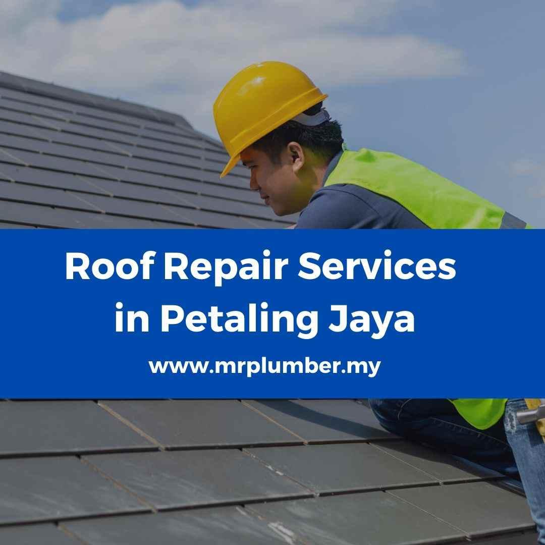 Roof Repair Petaling Jaya