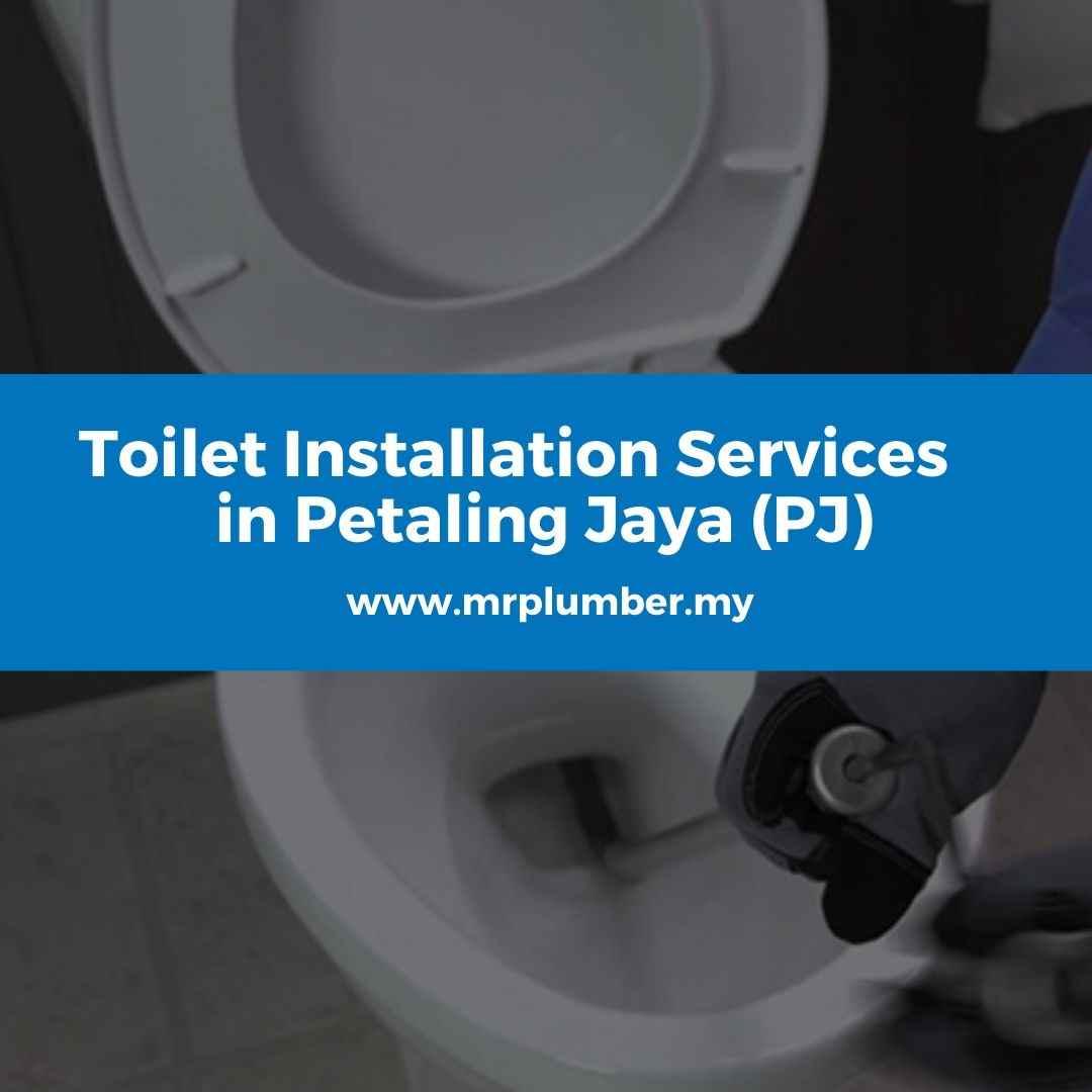 Toilet Installation Services Petaling Jaya