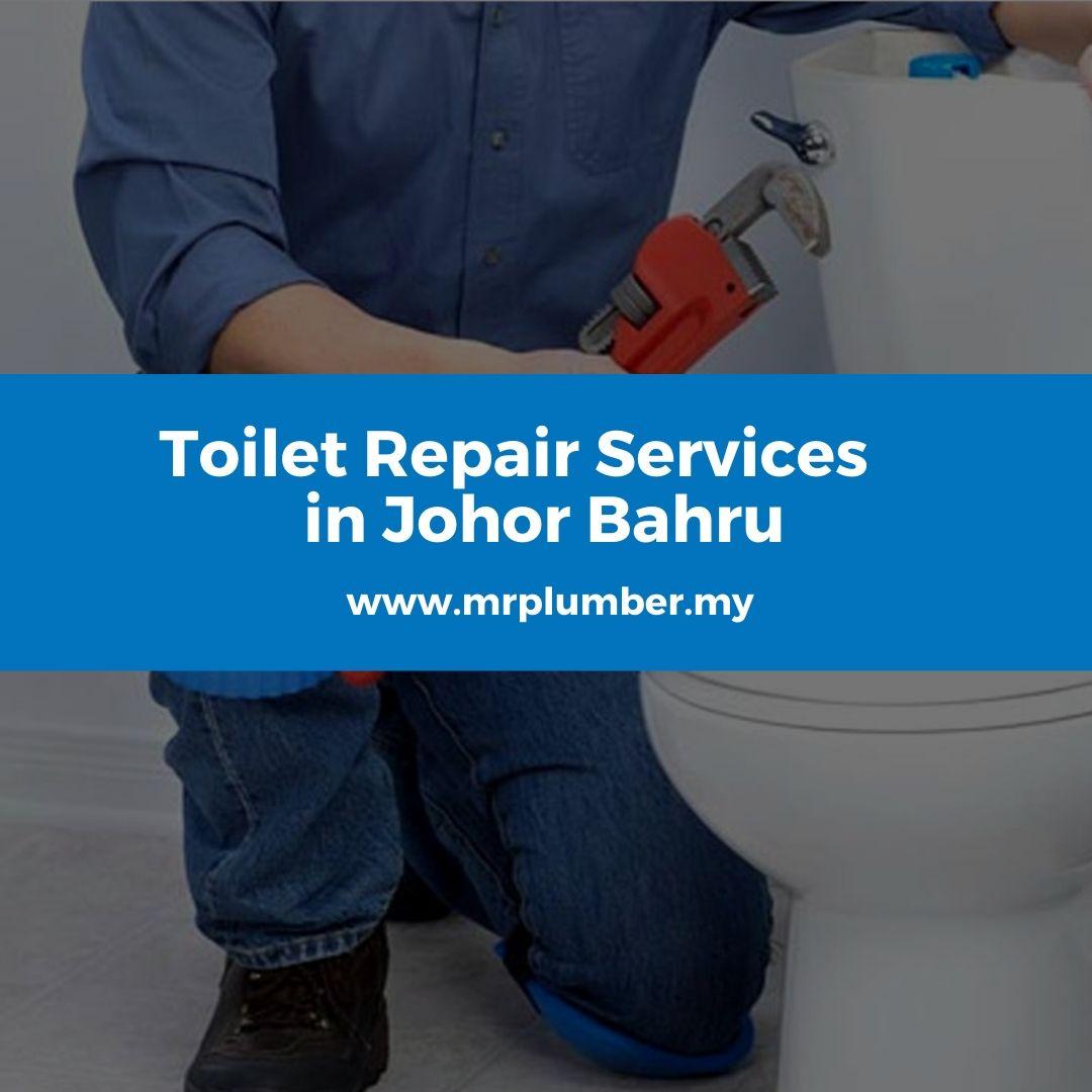 Toilet Repair Services Johor Bahru