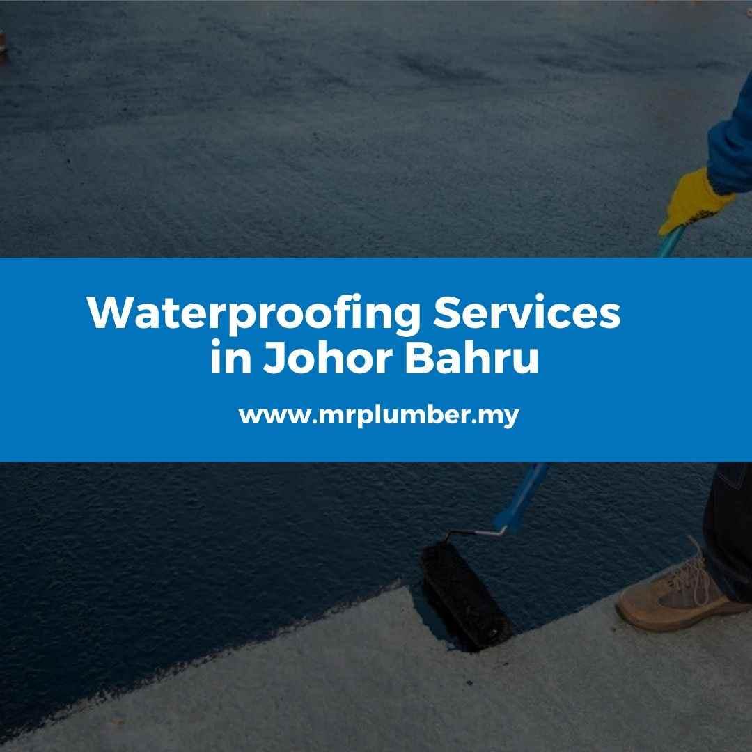 Waterproofing Services Johor Bahru