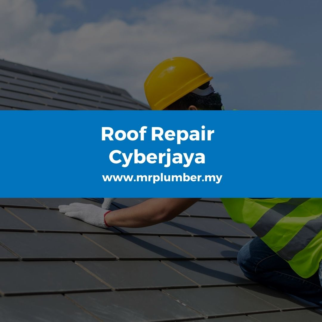 Roof Repair Cyberjaya