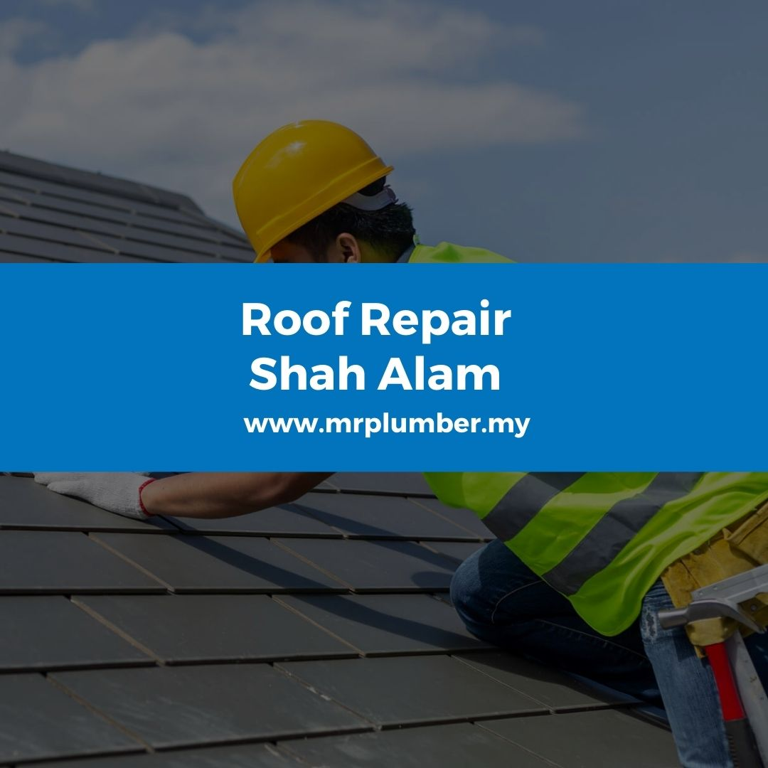 Roof Repair Shah Alam
