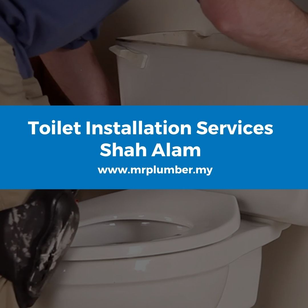 Toilet Installation Services Shah Alam