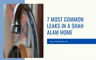7 Most Common Leaks in a Shah Alam Home