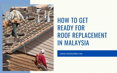 How To Get Ready For Roof Replacement in Malaysia