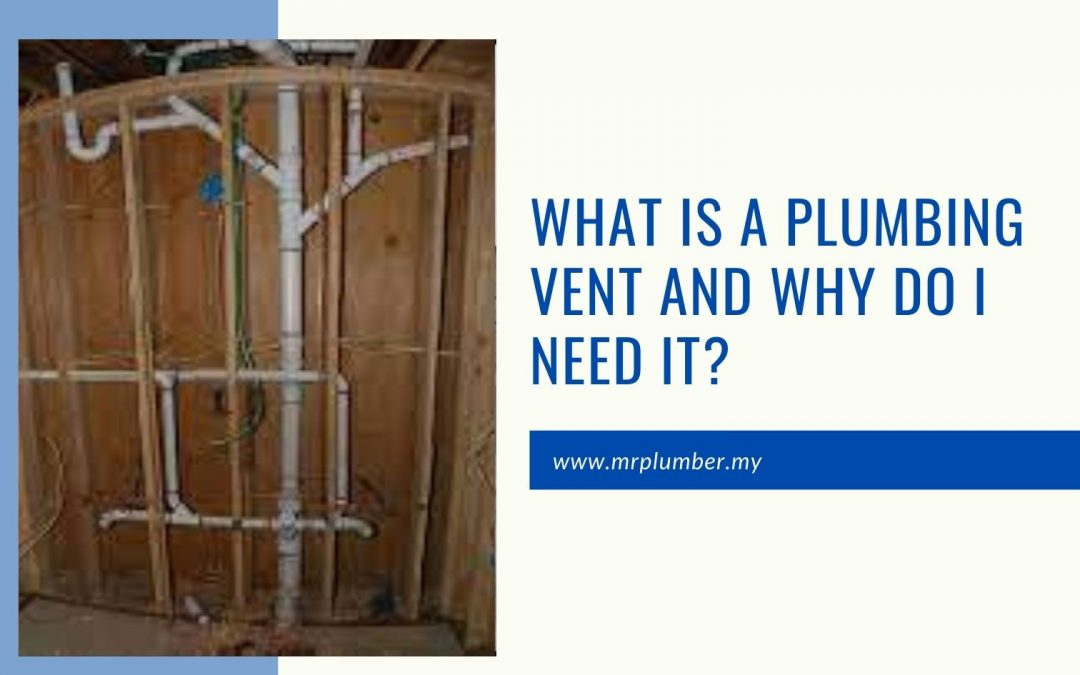 What Is a Plumbing Vent, and Why Do I Need It?