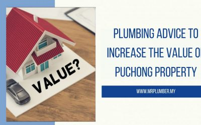 Home Plumbing Advice to Increase the Value of Your Property in Puchong