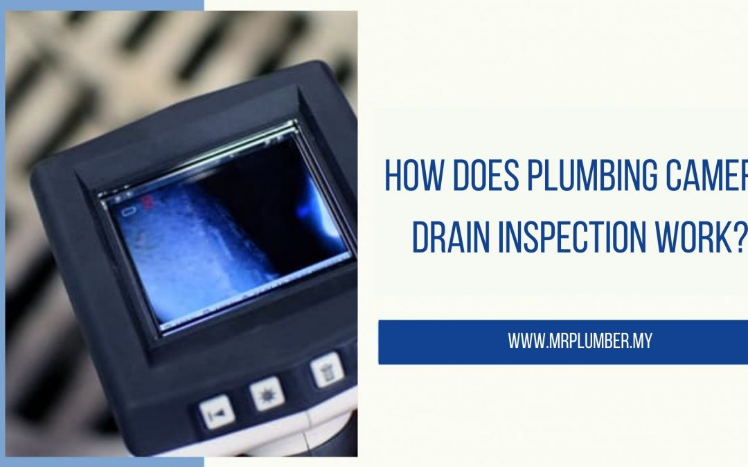 How Does Plumbing Camera Drain Inspection Work?