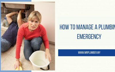 How to Manage a Plumbing Emergency