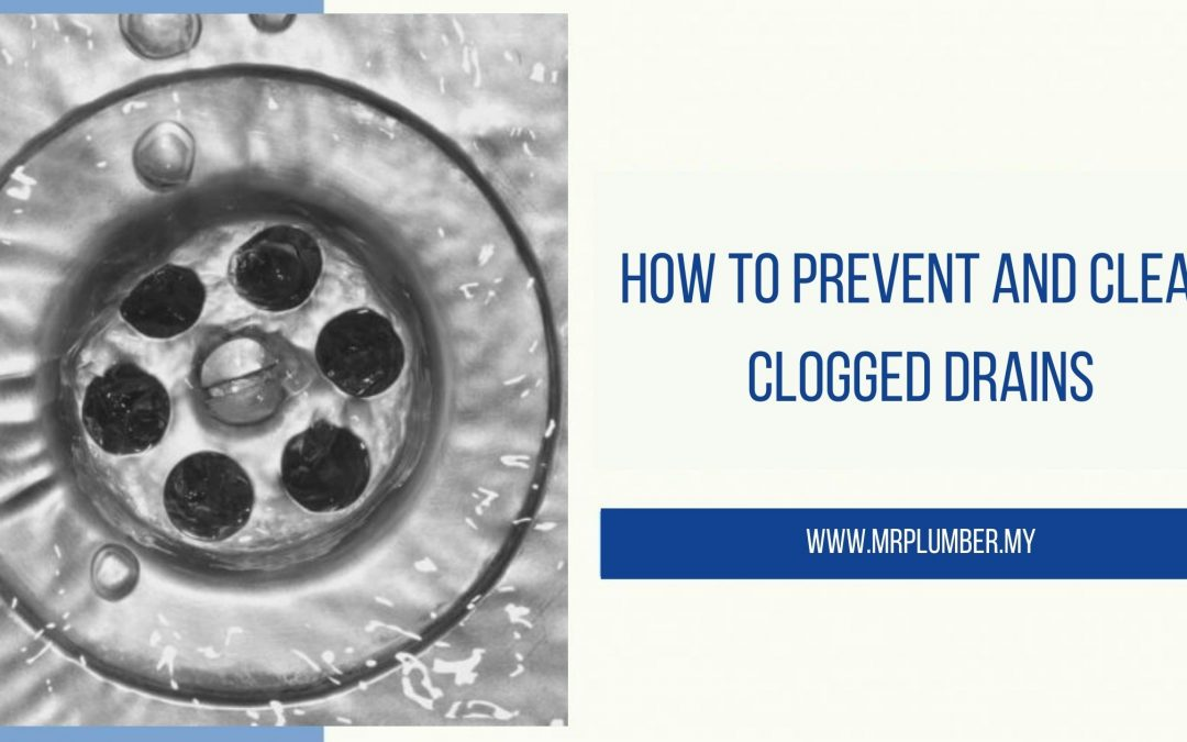 How to Prevent and Clear Clogged Drains