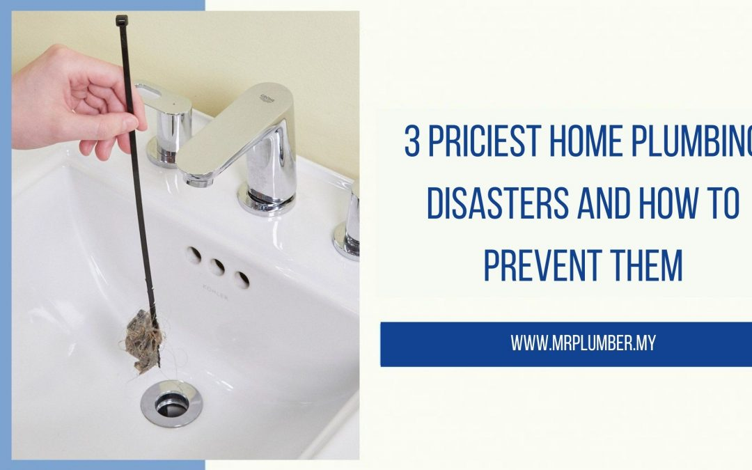 Priciest Home Plumbing Disasters