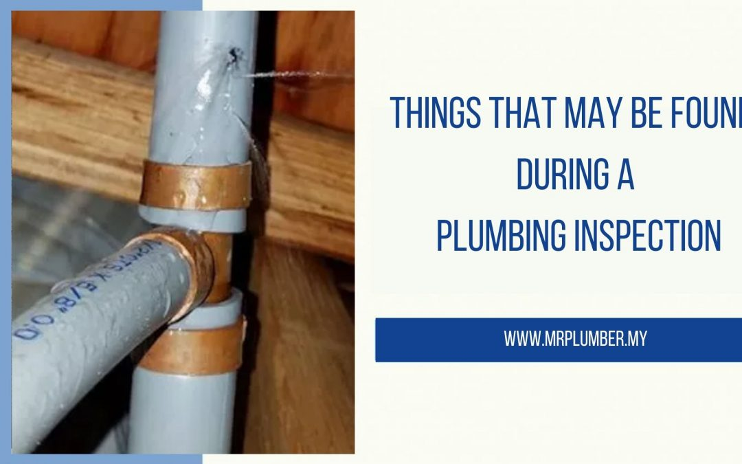 Things That May Be Found During a Plumbing Inspection