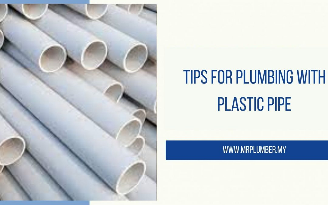 Tips for Plumbing With Plastic Pipe