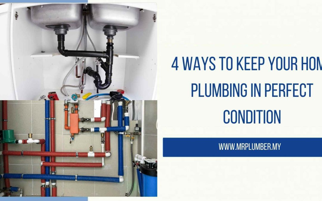 Ways to Keep Home Plumbing in Perfect Condition