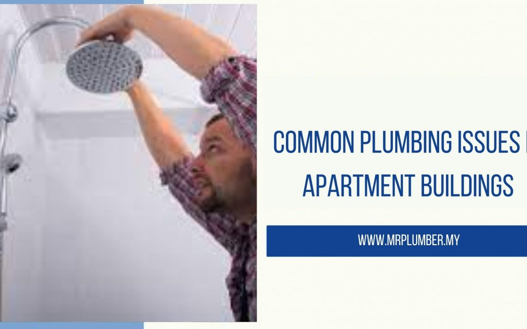 Common Plumbing Issues in Apartment Buildings