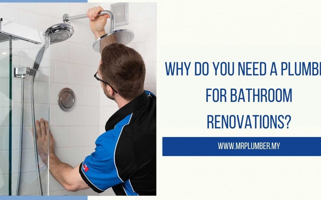 Why Do You Need a Plumber for Bathroom Renovations?